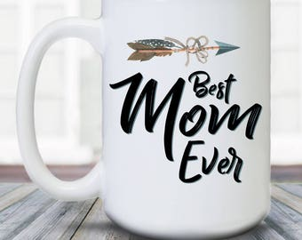 Best Mom Ever - Mother's Day - Coffee Mug