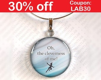 Oh The Cleverness Of Me Pendant, Peter Pan Inspired Necklace, Book Lover Gift, Book Quote Necklace, Fairytale, Charm, Teacher, James Barrie