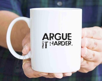 """Gifts for lawyers, """"Argue it harder"""" funny coffee mugs, lawyer gifts, scales of justice, attorney gifts, lawyer mug, birthday gift MU538"""