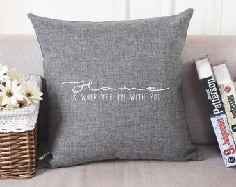Home Is Wherever I'm With You | Pillow Cover