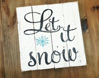 Wood Sign - Christmas Sign - Hand painted Let It Snow sign on reclaimed wood - Holiday Sign