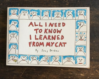 All I Need To Know I Learned From My Cat by Suzy Becker / Humor / Crazy Cat Lady