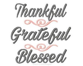 Thankful Grateful Blessed Embroidery Design  -INSTANT DOWNLOAD-