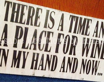 Time and Place for Wine Sign