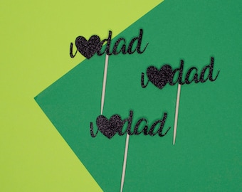 I love dad cupcake toppers; Fathers day toppers
