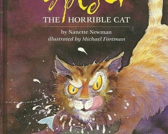 Childrens Books - Spider The Horrible Cat - Nanette Newman - Illustrated By Michael Foreman - First Edition Books 1992.