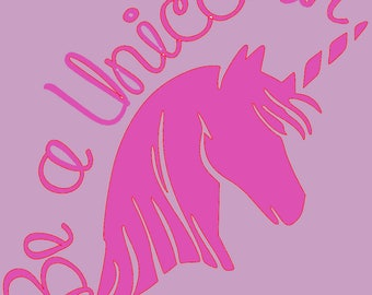 Be A Unicorn SVG Cut File