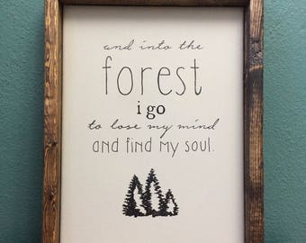 Custom framed quote wall art.  'And into the forest i go to lose my mind and find my soul'