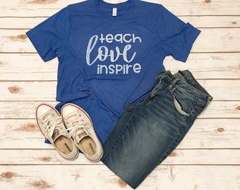 Teach. Love. Inspire teacher tee
