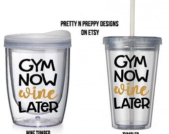 Gym Now Wine Later tumber, wine tumbler, wine lover gift, workout tumber, gift for her