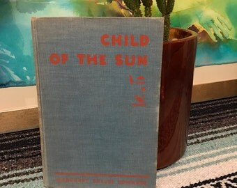 Child of The Sun-Margaret Dulles Edwards-Forth Edition 1953