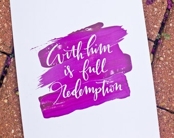 """Hand-Lettered Calligraphy Print """"With him is full redemption"""""""