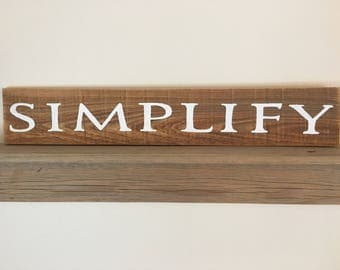 Simplify wooden sign, rustic sign, reclaimed wood sign, farmhouse decor