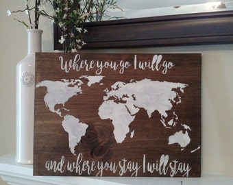Where you go I will go, Where you stay I will stay wood sign   Sign   World Map   World travels   Military   signs   Family Travels  