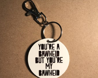Bawheid Keyring / Rude Scottish Keyring / Birthday Gift