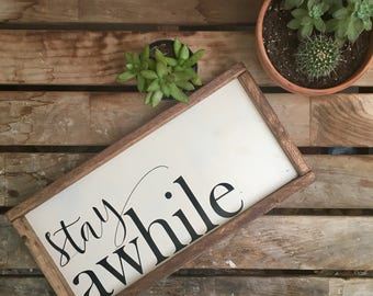 Stay Awhile   Farmhouse   Framed Wooden Sign
