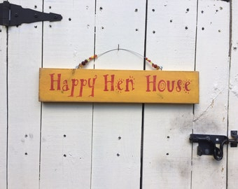 Happy Hen House sign, chicken sign, chicken coop sign, aged and weathered hen sign, antiqued signs, antique hen signs. farm signs.
