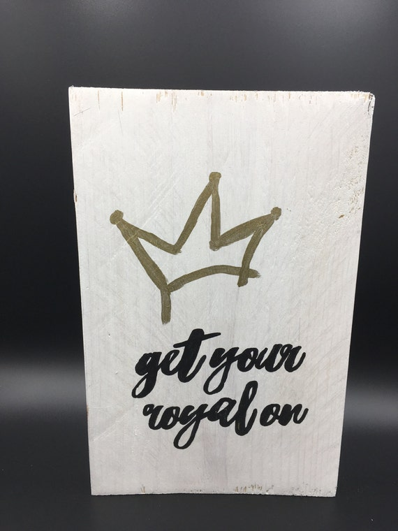 Get Your Royal On