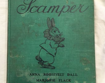 Scamper, the Bunny who went to the Whitehouse 1934; Anna Roosevelt Dall and Marjorie Flack