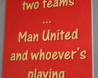 Manchester United Sign - I support Man United and whoever's playing Manchester City