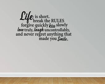 Wall Decal Quote Life Is Short Break The Rules Forgive Quickly Kiss Slowly Home Decor Sign Wall Art Wall Sign Saying Sign (PC251)