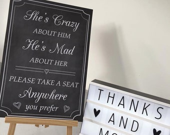 Wedding Ceremony pick a seat sign. She's crazy about him, He's mad about her. Pick a seat print A3 A4 size