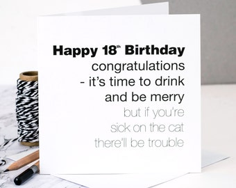 Funny 18th Birthday Card; 'If You're Sick On The Cat There'll Be Trouble'; GC061