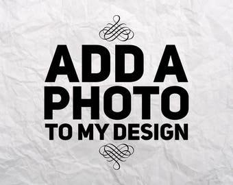 Add a photo to my design