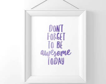 Don't Forget To Be Awesome Today Watercolor Typography Art Country Cottage Chic Digital Print INSTANT DOWNLOAD