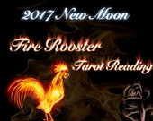 2017 New Moon Fire Rooster Reading