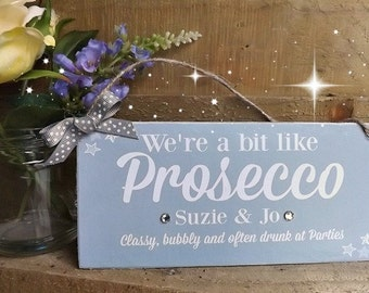 Personalised Prosecco Plaque  Grey We're a Bit Like Prosecco Friends/ Housewarming Gift