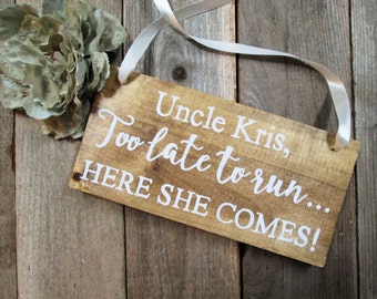 Ring bearer sign, here comes the bride, wood sign, rustic wedding sign, too late to run sign, here she comes sign, rustic ring bearer sign