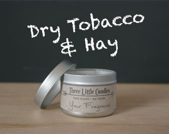 Dry Tobacco & Hay Soy Candle Tins With Clear Lid - 2oz, 4oz or 8oz