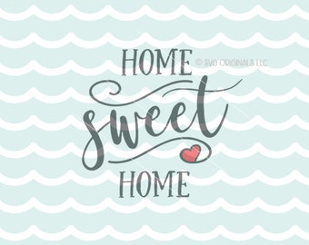 Home Sweet Home SVG Home File. Cricut Explore and More! Cut or Print. Home Sweet Home Family House Home Love Quote  SVG
