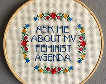 "FINISHED PIECE: ""Ask Me About My Feminist Agenda"" Finished Cross-Stitch Framed In 8"" Hoop"