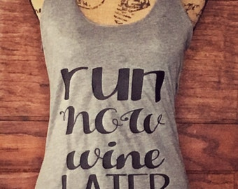 Run now wine later tank top, workout tank tops, wine run shirt, wine run shiry, funny women's shirt,