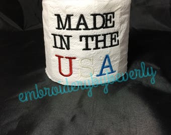 Made in  the USA gag gift embroidered toilet paper Fourth of July Independence Day proud USA. Show your patriotism.