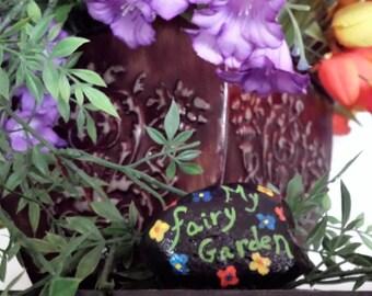 "Painted ""My Fairy Garden"" Rock"