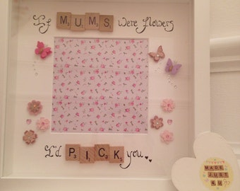 If mums were flowers I'd pick you, picture frame, Nanny's were flowers,gifts for her, grandma, mum, Mother's Day gift, gifts for mum
