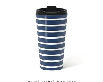 Stripes Travel Mug Stripes Metal travel mug blue Travel Mug blue metal mug Stainless Steel Mug Gift for her gift for him blue stripes mug