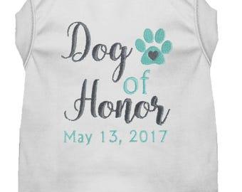 Dog of Honor Wedding Shirt - Custom Dog Wedding Clothes  - Bridesmaid - Wedding Dog Tee - Marriage Shirt -  Dog Tuxedo Shirt - Dog Proposal