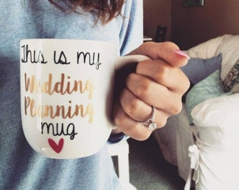 This Is My Wedding Planning Coffee Mug, Option to Personalize, Engagement Gift for her