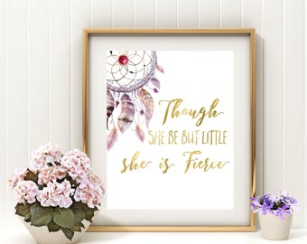 Baby Shower gift Though she be she is fierce print Nursery Quote Dreamcatcher Wall print Shakespeare Girls Nursery Printable nursery idk27