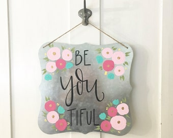Be YOU tiful - Tin Sign
