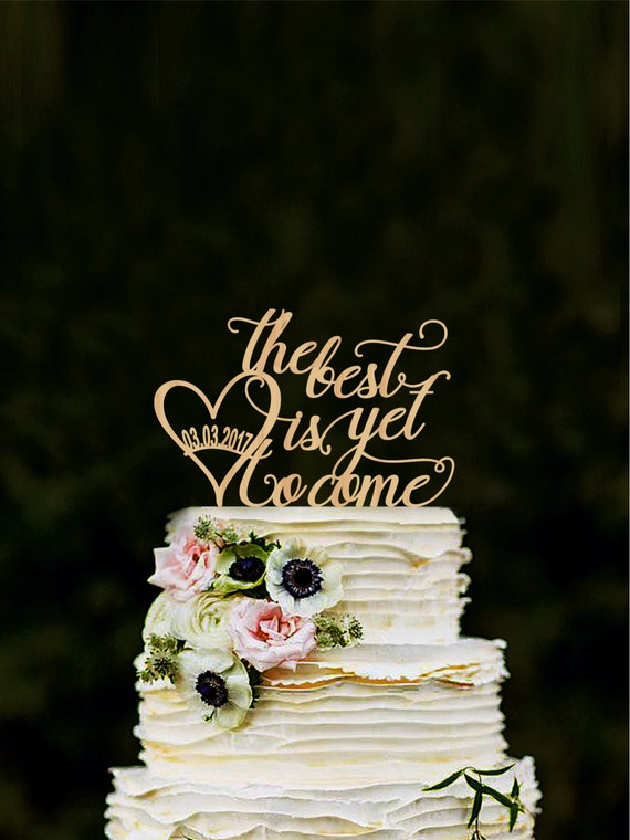 The Best Is Yet To Come Wedding Cake Topper Heart