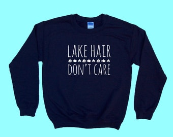 Lake Hair Don't Care, Crewneck Sweatshirt