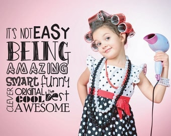 Childrens Wall Art - Its Not Easy Being...... - Kids Wall Decal - Wall Stickers - Bedroom Decor - Wall Art - Girl Boy