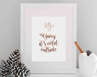 Baby it's Cold Outside Poster, Mistletoe Print, Winter wall art, Winter Printable Instant Download, Christmas print, Mistletoe Poster,Bronze