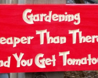 Gardening cheaper than therapy get tomatoes sign porch patio outdoor sign garden decoration garden sign Garden Sign Personalized Custom Made