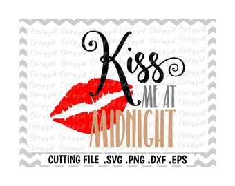 Kiss Me at Midnight, New Year Svg, New Years Eve, Hello 2017 Svg-Dxf-Png-FCM-EPS, Cutting Files for Silhouette Cameo/Cricut, Svg Download.